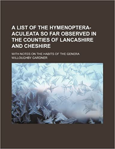 Book A list of the Hymenoptera-Aculeata so far observed in the counties of Lancashire and Cheshire: with notes on the habits of the genera