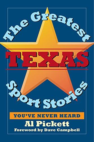 The Greatest Texas Sports Stories You've Never - Texas Sports