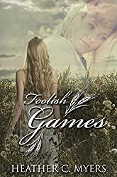 Foolish Games: A Sweet Small Town Romance