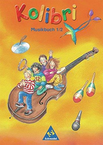 Kolibri - Musikbücher / Musik, die Kinder bewegt - Ausgabe 2003: Kolibri - Musikbücher: Kolibri: Musik, die Kinder bewegt - Ausgabe 2003: Musikbuch 1 / 2