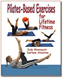 Pilates-based exercises for lifetime Fitness, Bloomquist, Judy and Stockton, Darlene, 0896414647