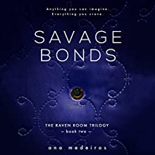 Savage Bonds: The Raven Room Trilogy Audiobook by Ana Medeiros Narrated by Stephen Bell Davies
