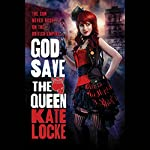 God Save the Queen: The Immortal Empire, Book 1 | Kate Locke
