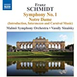 Schmidt: Symphony No. 1; Notre Dame