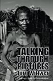 img - for Talking through Pictures: A Beginner's Guide to Photojournalism book / textbook / text book
