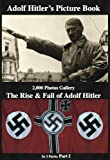 img - for Adolf Hitler s Picture Book 2,000 Photos Gallery: The Rise & Fall of Adolf Hitler. Part 1 (of 3) book / textbook / text book