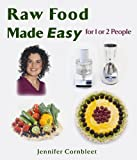 Raw Food Made Easy: For 1 or 2 People by Jennifer Cornbleet (2005) Paperback