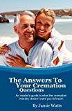 Watts Funeral Home the Answers to Your Cremation Questions, Jamie Watts, 0983449368