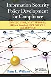 Information Security Policy Development for Compliance, Barry L. Williams, 1466580585