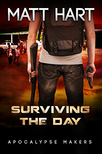 Surviving the Day (Apocalypse Makers Book 2) by [Hart, Matt]