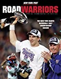: Road Warriors: The New York Giants Incredible 2007 Championship Season