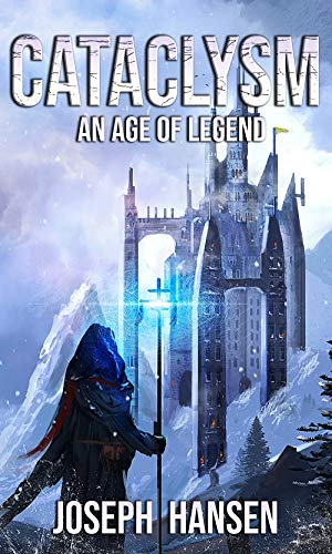 Cataclysm: An Age of legend (Rebirth Book 1)