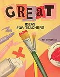 Great Ideas for Teachers, Bev Gundersen, 0874037824