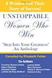 UnStoppable Women Who Win, Elizabeth Felder, 1461167647