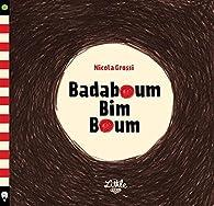 Badaboum bim boum par Nicola Grossi