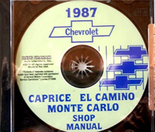 1987 MONTE CARLO, CAPRICE & EL CAMINO REPAIR SHOP & SERVICE MANUAL CD - COVERS: standard Caprice, Sedan, Classic Sedan, Brougham Sedan, Wagon, Monte Carlo Sport Coupe, SS Sport Coupe, - Aero Ss
