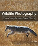 Wildlife Photography, Laurie Excell, 0321794508