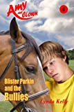 Blister Parkin and the Bullies, Lynda Kelly, 1903053390