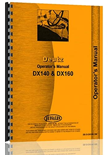 deutz allis dx160 tractor operators manual deutz manuals rh amazon com Motor Deutz DX 160 DX-160 Deutz Air Cooled