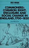Commoners: Common Right, Enclosure and Social Change in England, 1700-1820 (Past and Present Publications) Pdf