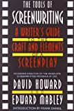 The Tools of Screenwriting: A Writer's Guide to the Craft and Elements of a Screenplay, David Howard, Edward Mabley, 0312119089