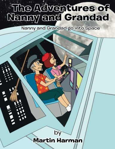 Read Online Nanny and Grandad go into Space: The Adventures of Nanny and Grandad Series pdf