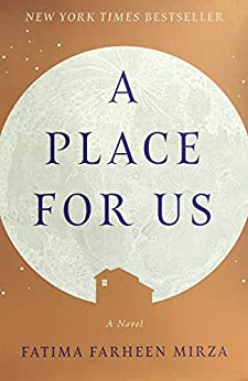 A Place for Us: A Novel by [Mirza, Fatima Farheen]