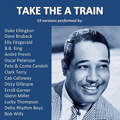 Take the A Train (19 Versions ...