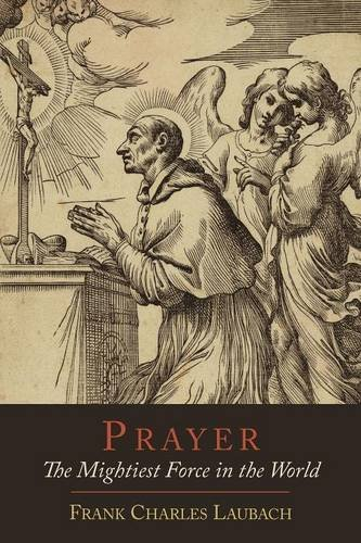 Prayer: The Mightiest Force in the World [Frank Charles Laubach] (Tapa Blanda)