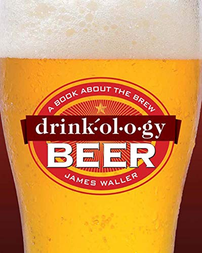 Drinkology Beer: A Book About the Brew
