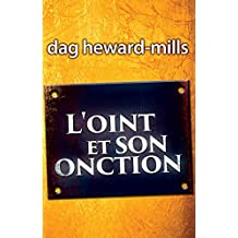 L'OINT ET SON ONCTION (French Edition)