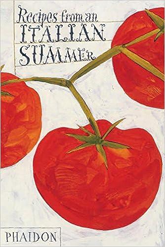 Recipes from an italian summer editors of phaidon press recipes from an italian summer editors of phaidon press 9780714857732 amazon books solutioingenieria Choice Image