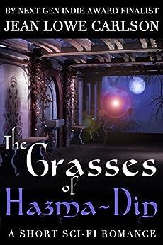 The Grasses of Hazma-Din: A Short Sci Fi Romance by [Carlson, Jean Lowe]