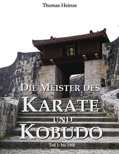 Die Meister des Karate und Kobudo: Teil 1: Vor 1900