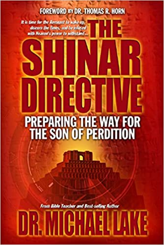 The shinar directive preparing the way for the son of perditions the shinar directive preparing the way for the son of perditions return michael lake thomas horn angie peters 8601420590724 amazon books fandeluxe Images