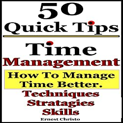Time Management: 50 Tips on How to Manage Time Better