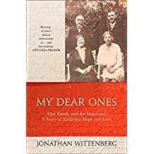 My Dear Ones: One Family and the Holocaust – A Story of Enduring Hope and Love