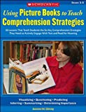 Using Picture Books to Teach Comprehension Strategies, Joanne Zimny, 0545053994