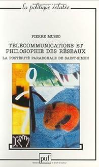 Télécommunications et philosophie des réseaux par Pierre Musso