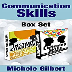The Communication Skills Box Set: Instant Charisma and Listening Skills - Talk, Impress, and Make Anyone Like You; and Master the Art of Listening and Communication