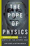 The Pope of Physics: Enrico Fermi and the Birth