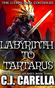 Labyrinth to Tartarus: The LitRPG Saga Continues (The Eternal Journey Book 3)