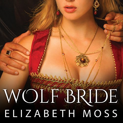 Wolf Bride: Lust in the Tudor Court, Book 1
