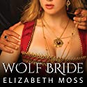 Wolf Bride: Lust in the Tudor Court, Book 1 Audiobook by Elizabeth Moss Narrated by Charlotte Anne Dore