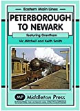 Peterborough to Newark: Featuring Grantham (Eastern Main Lines)
