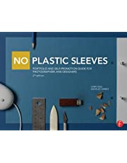 No Plastic Sleeves: Portfolio and Self-Promotion Guide for Photographers and Designers