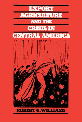 Export Agriculture and the Crisis in Central America (Best Economy In North America)