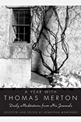 A Year with Thomas Merton: Daily Meditations from His Journals Kindle Edition
