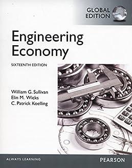 engineering economy global edition william g sullivan elin m rh amazon com engineering economy sullivan solution manual engineering economy 15th edition sullivan solution manual pdf