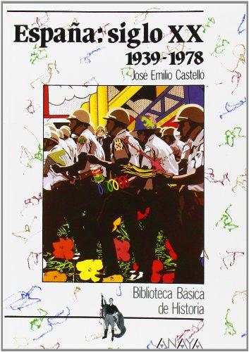 España Siglo Xx: 1939-1978: Espana: Siglo Xx 1939-1978